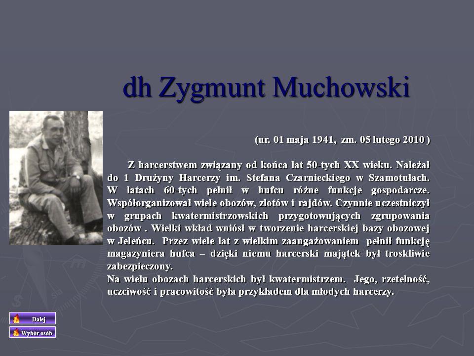 dh Zygmunt Muchowski (ur. 01 maja 1941, zm. 05 lutego 2010 )