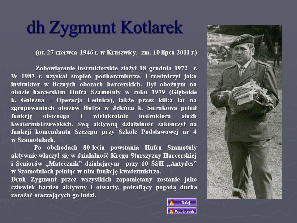 dh Zygmunt Kotlarek (ur. 27 czerwca 1946 r. w Kruszwicy, zm. 10 lipca 2011 r.)