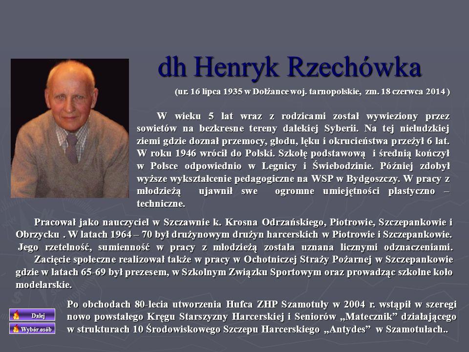 dh Henryk Rzechówka (ur. 16 lipca 1935 w Dołżance woj. tarnopolskie, zm. 18 czerwca 2014 )