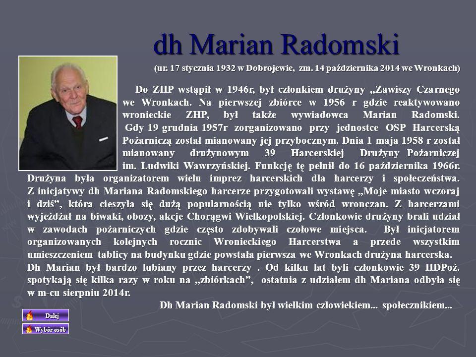 dh Marian Radomski (ur. 17 stycznia 1932 w Dobrojewie, zm. 14 października 2014 we Wronkach)