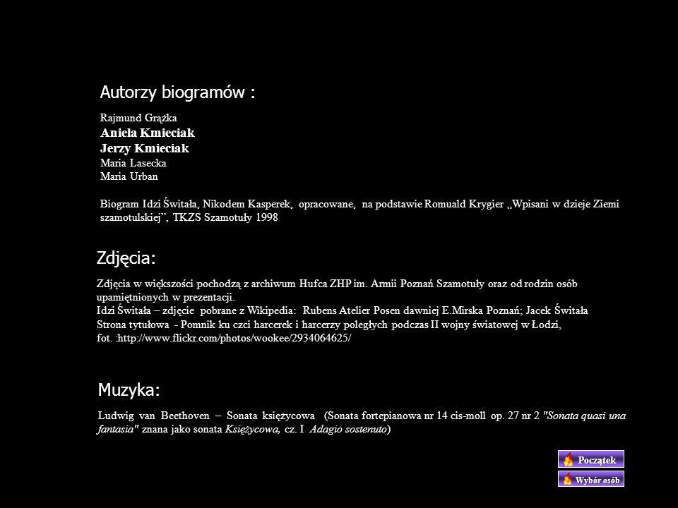 Autorzy biogramów : Zdjęcia: Muzyka: Aniela Kmieciak Jerzy Kmieciak