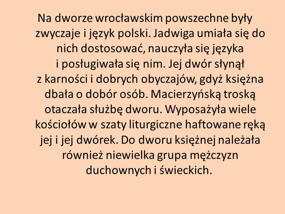 Na dworze wrocławskim powszechne były zwyczaje i język polski