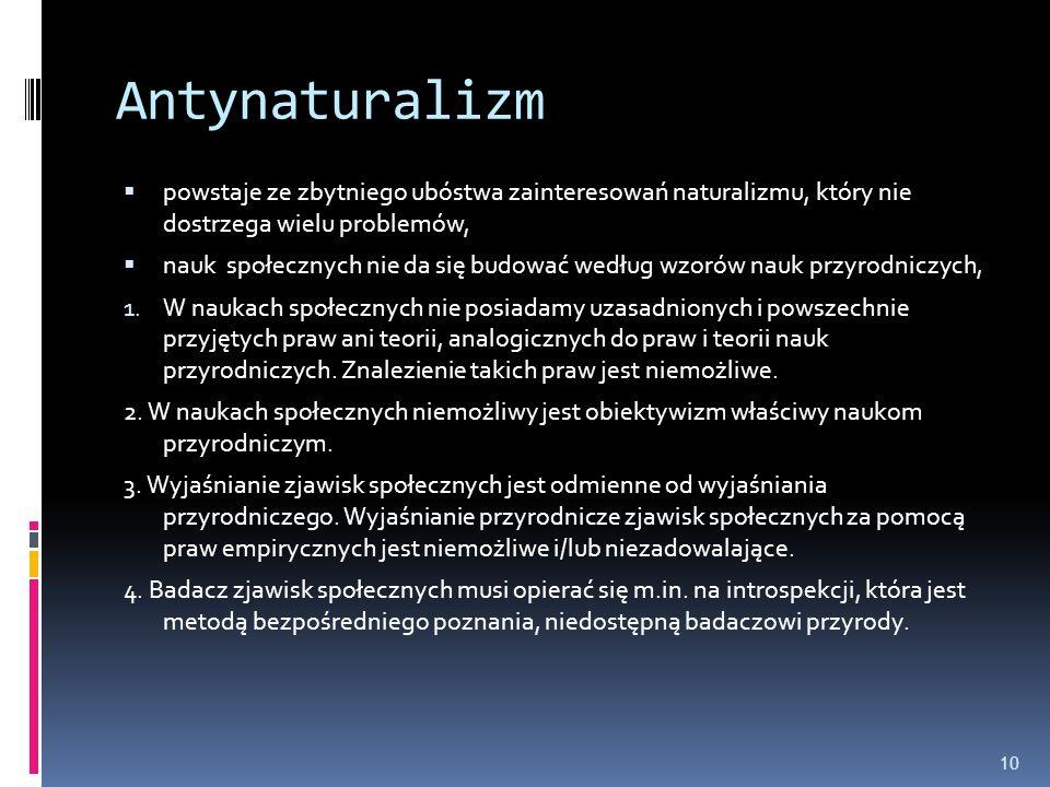 Antynaturalizm powstaje ze zbytniego ubóstwa zainteresowań naturalizmu, który nie dostrzega wielu problemów,