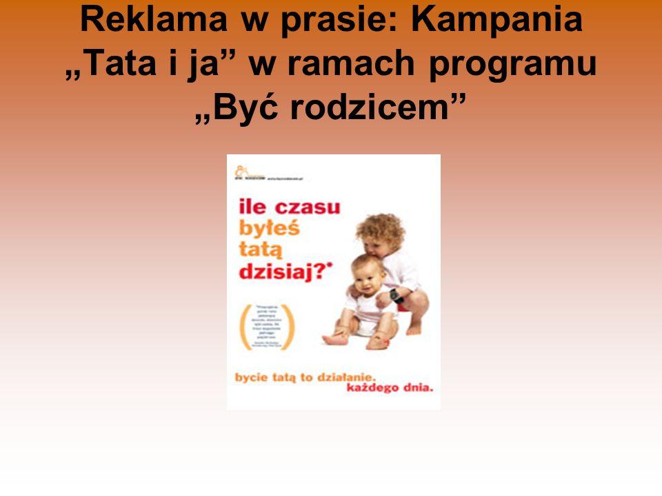 """Reklama w prasie: Kampania """"Tata i ja w ramach programu """"Być rodzicem"""