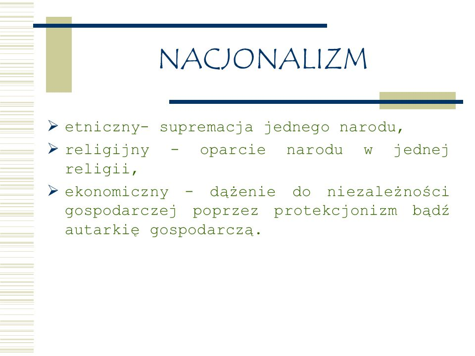 NACJONALIZM etniczny- supremacja jednego narodu,