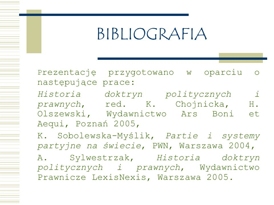 BIBLIOGRAFIA Prezentację przygotowano w oparciu o następujące prace: