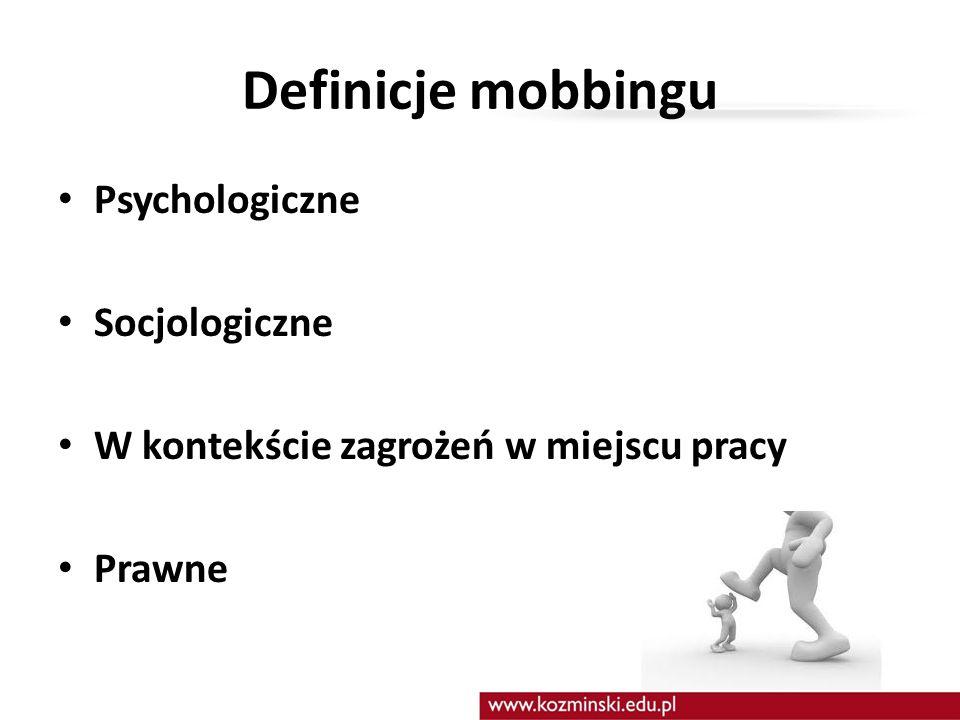 Definicje mobbingu Psychologiczne Socjologiczne