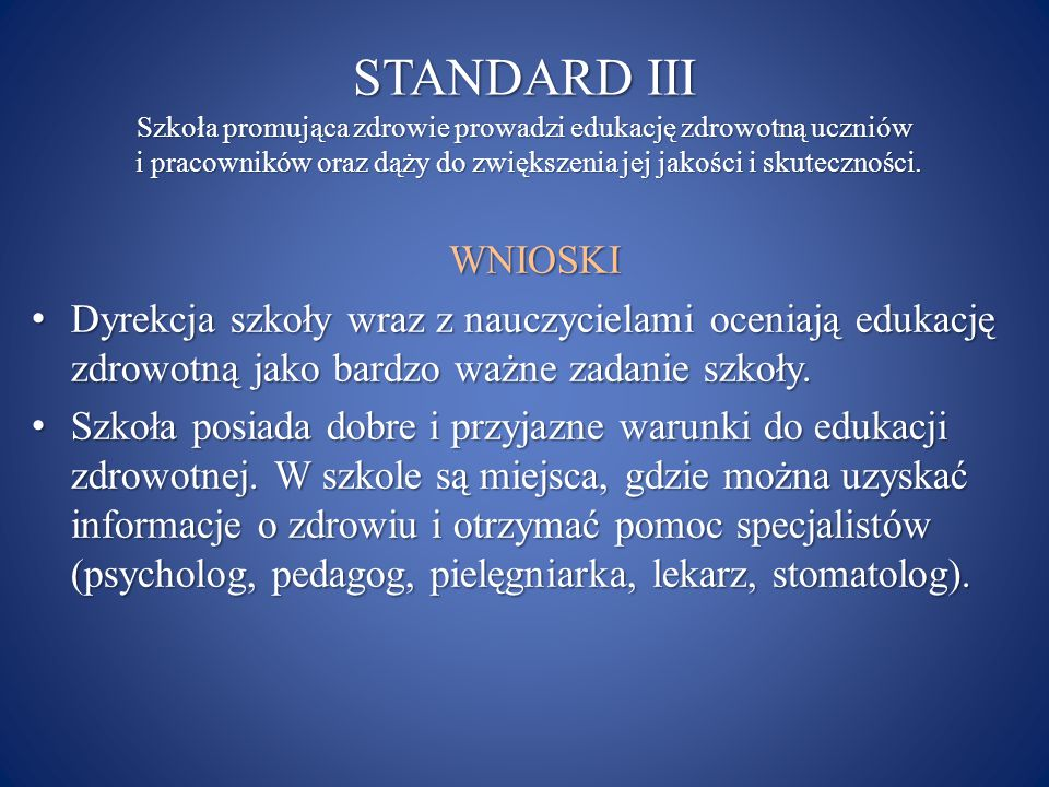 STANDARD III Szkoła promująca zdrowie prowadzi edukację zdrowotną uczniów i pracowników oraz dąży do zwiększenia jej jakości i skuteczności.