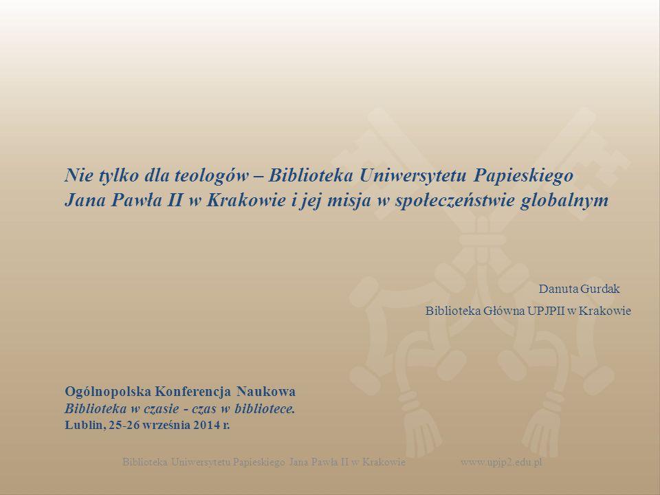 Nie tylko dla teologów – Biblioteka Uniwersytetu Papieskiego Jana Pawła II w Krakowie i jej misja w społeczeństwie globalnym