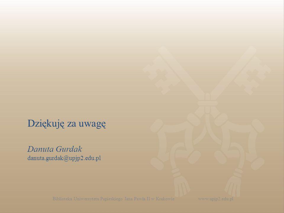 Dziękuję za uwagę Danuta Gurdak danuta.gurdak@upjp2.edu.pl