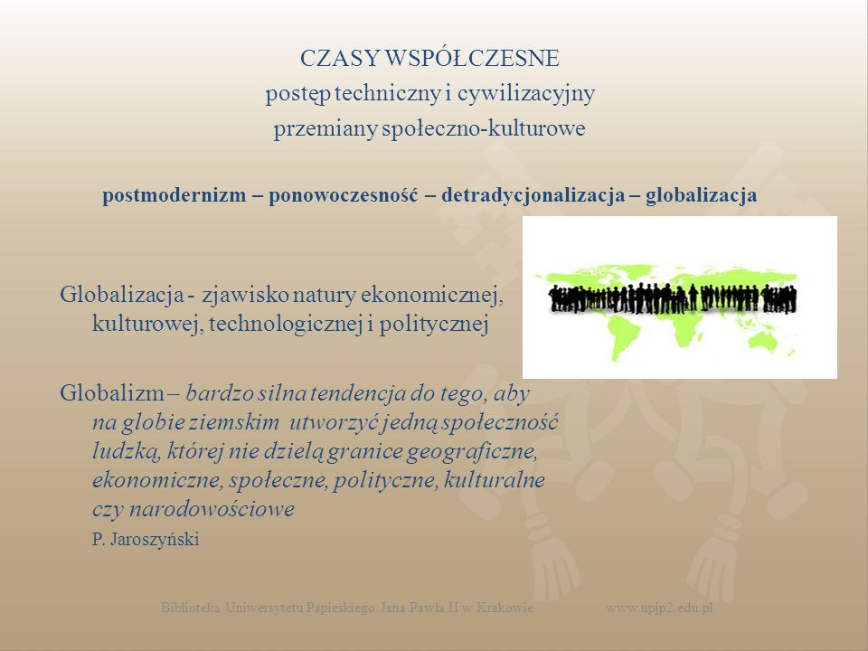 postmodernizm – ponowoczesność – detradycjonalizacja – globalizacja