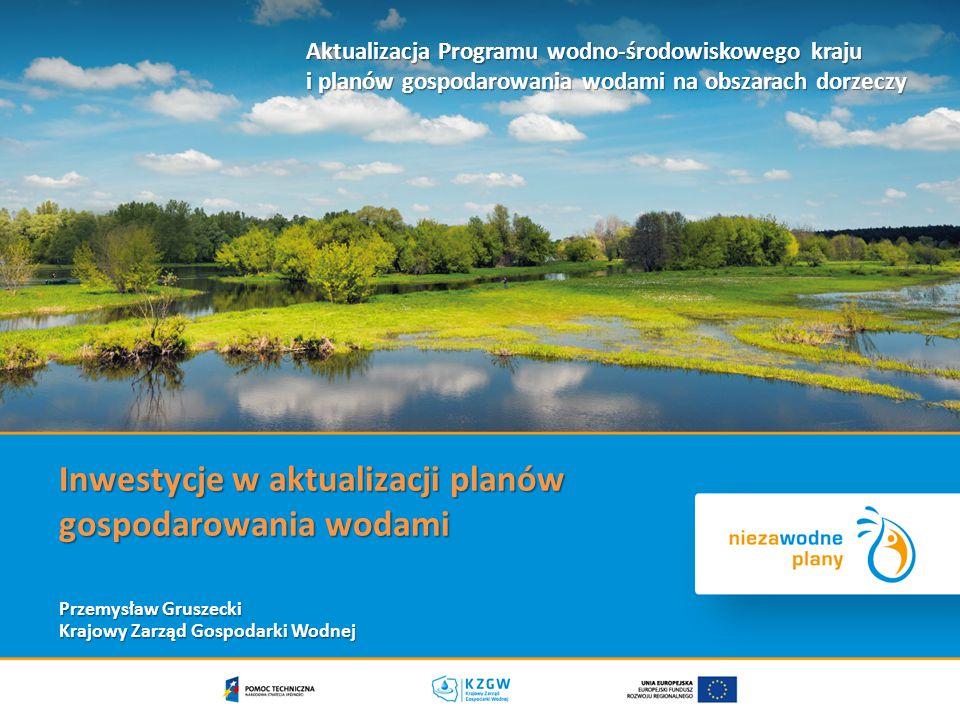 Inwestycje w aktualizacji planów gospodarowania wodami