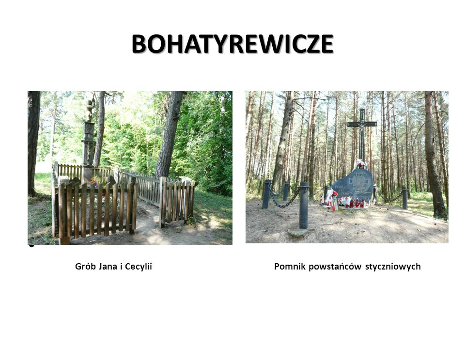 BOHATYREWICZE Grób Jana i Cecylii Pomnik powstańców styczniowych.