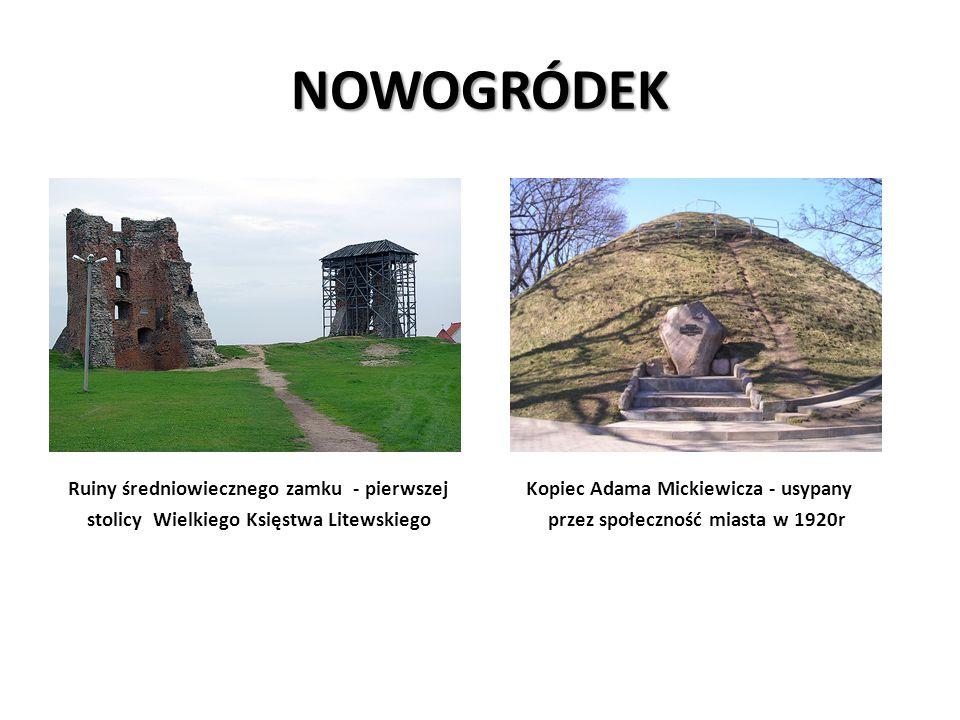 NOWOGRÓDEK Ruiny średniowiecznego zamku - pierwszej Kopiec Adama Mickiewicza - usypany.