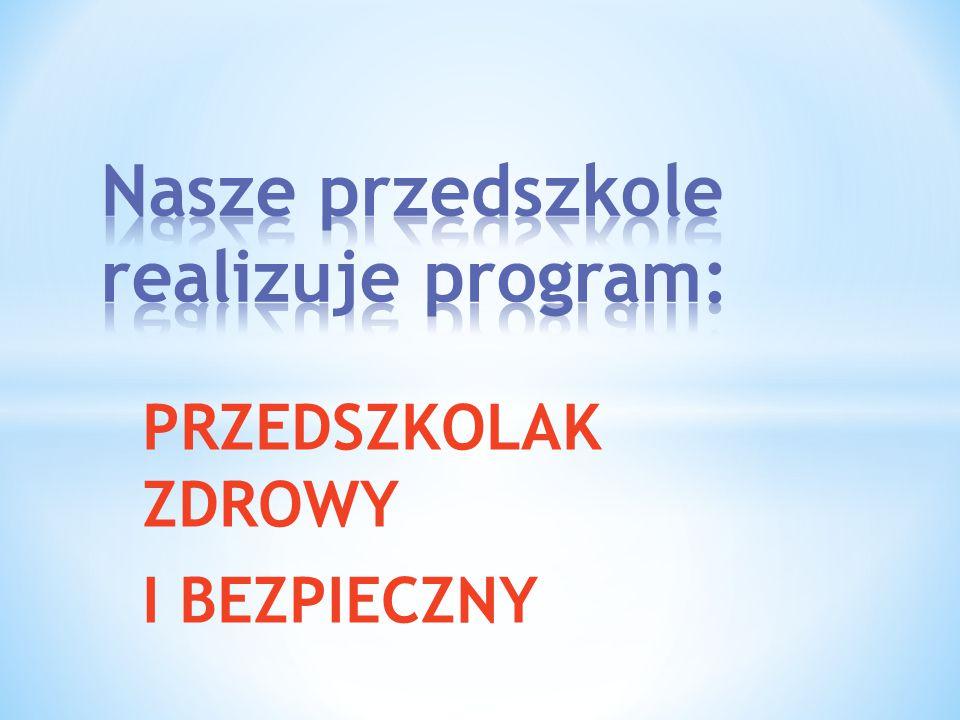 Nasze przedszkole realizuje program: