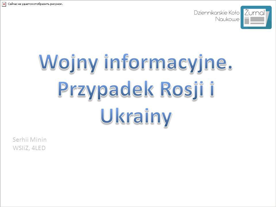 Wojny informacyjne. Przypadek Rosji i Ukrainy