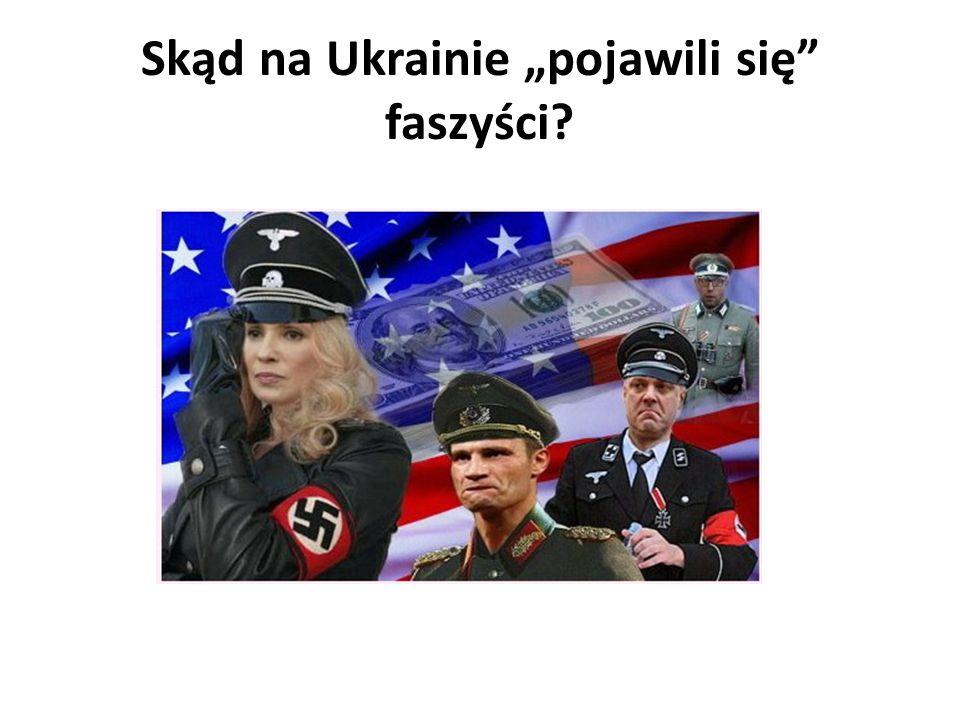 """Skąd na Ukrainie """"pojawili się faszyści"""