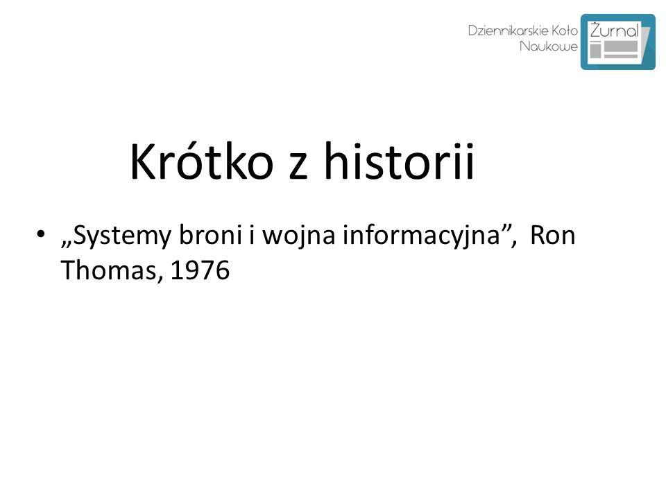 """Krótko z historii """"Systemy broni i wojna informacyjna , Ron Thomas, 1976."""