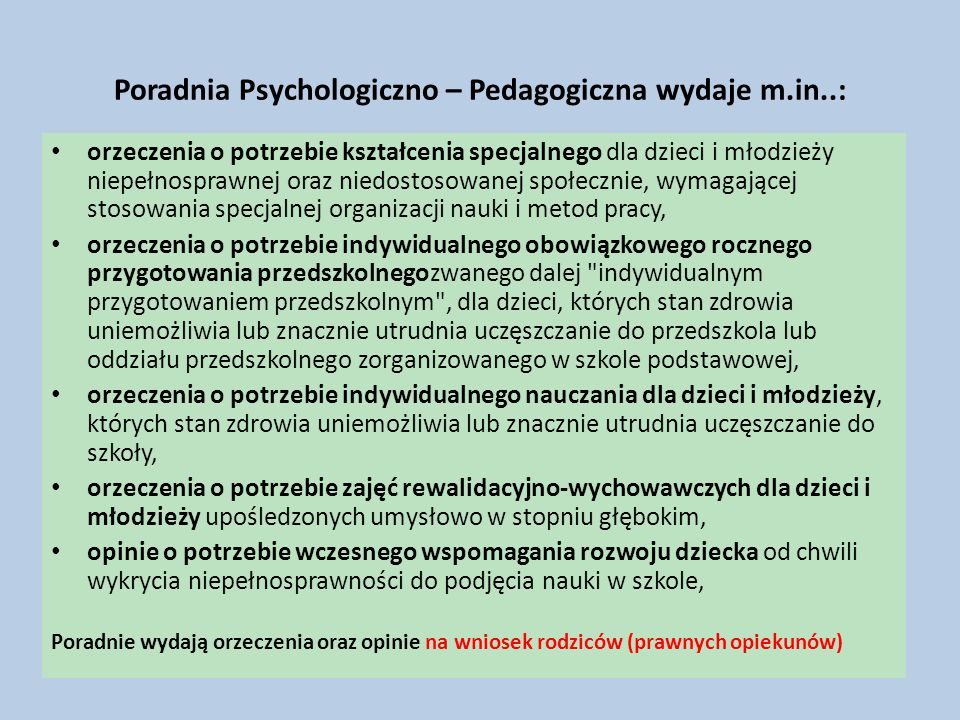 Poradnia Psychologiczno – Pedagogiczna wydaje m.in..: