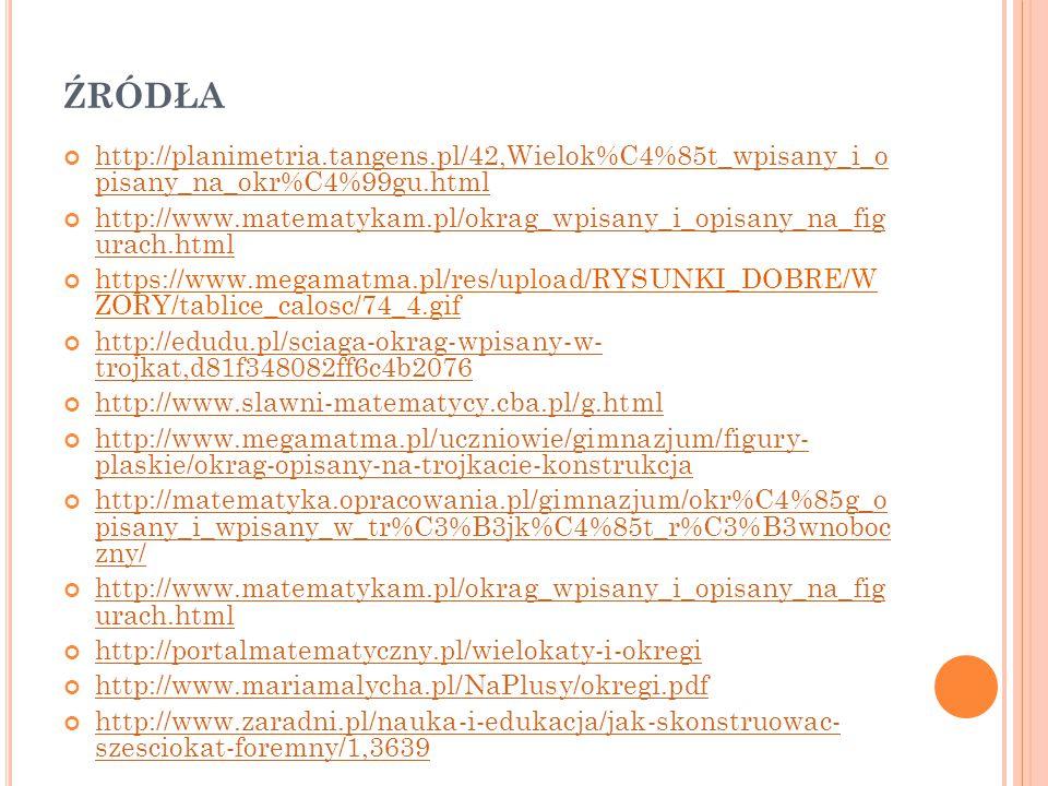 źródła http://planimetria.tangens.pl/42,Wielok%C4%85t_wpisany_i_o pisany_na_okr%C4%99gu.html.