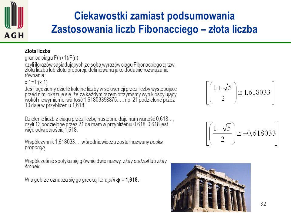 Ciekawostki zamiast podsumowania Zastosowania liczb Fibonacciego – złota liczba