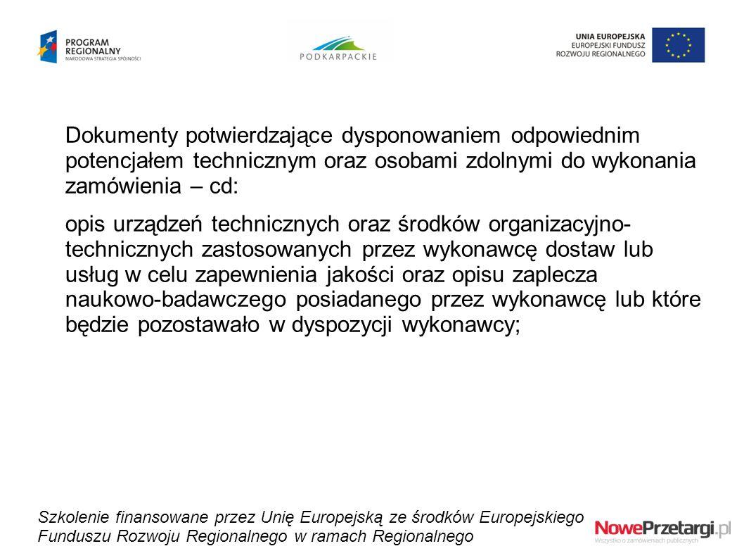 Dokumenty potwierdzające dysponowaniem odpowiednim potencjałem technicznym oraz osobami zdolnymi do wykonania zamówienia – cd: