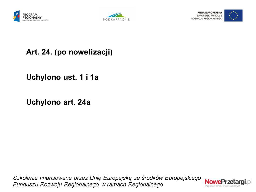 Art. 24. (po nowelizacji) Uchylono ust. 1 i 1a Uchylono art. 24a