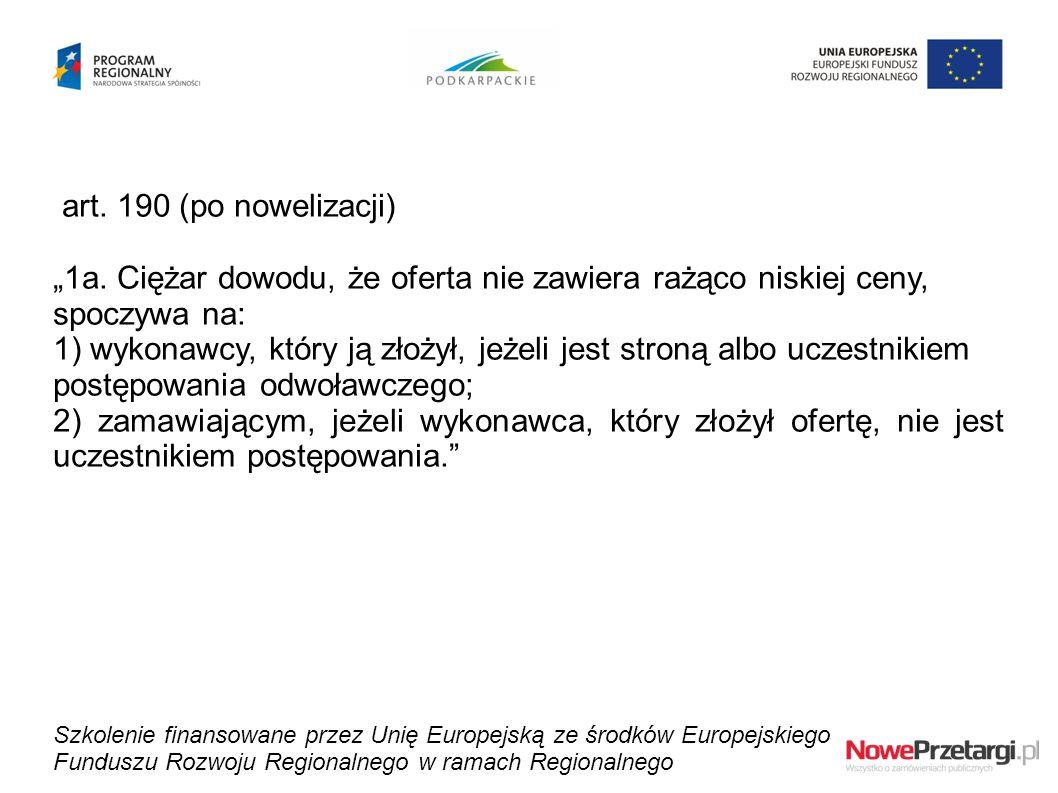 """art. 190 (po nowelizacji) """"1a. Ciężar dowodu, że oferta nie zawiera rażąco niskiej ceny, spoczywa na:"""