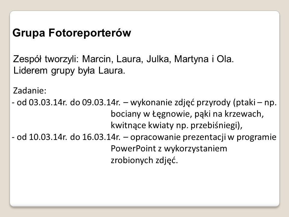 Grupa Fotoreporterów Liderem grupy była Laura.