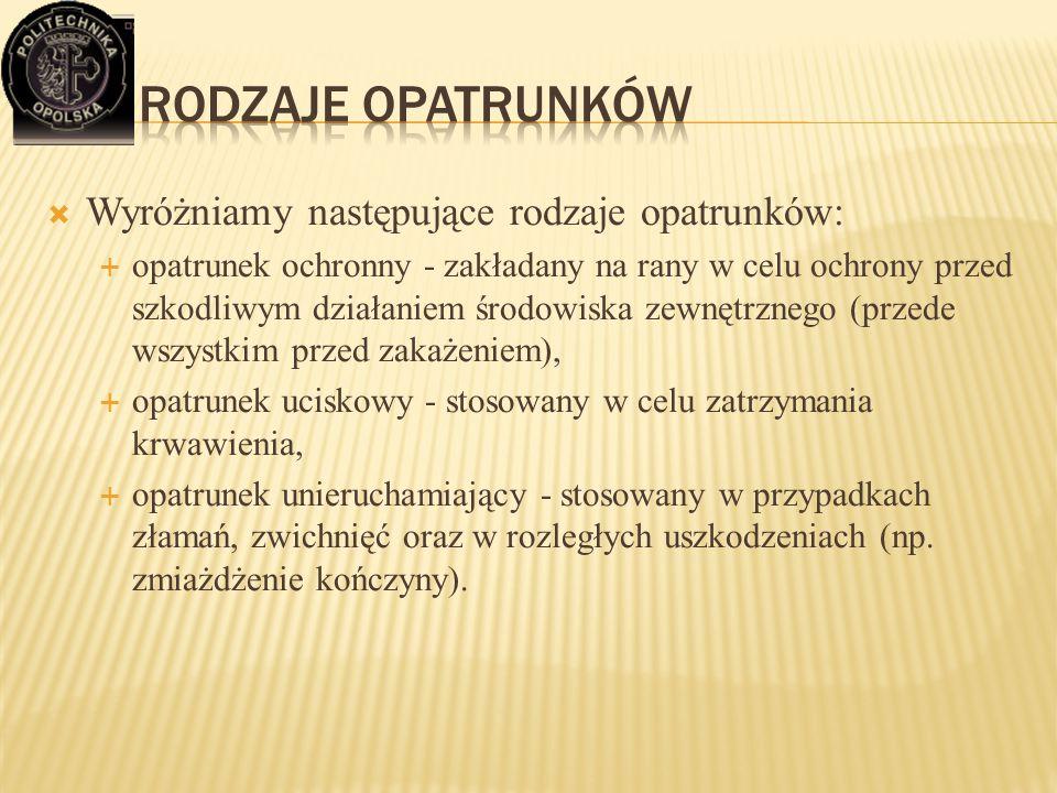 Rodzaje opatrunków Wyróżniamy następujące rodzaje opatrunków: