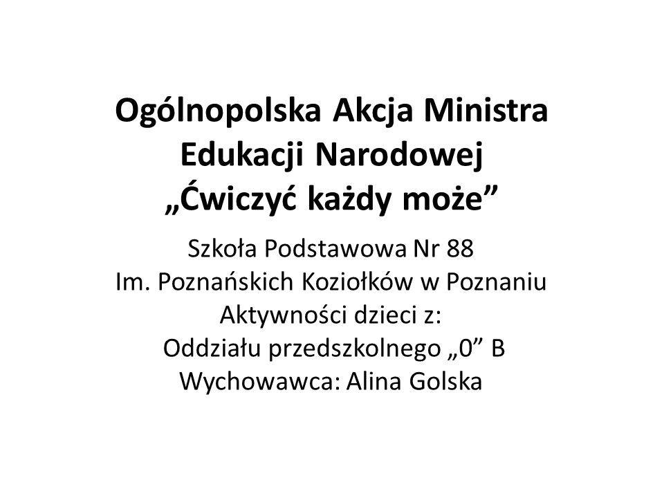 """Ogólnopolska Akcja Ministra Edukacji Narodowej """"Ćwiczyć każdy może"""