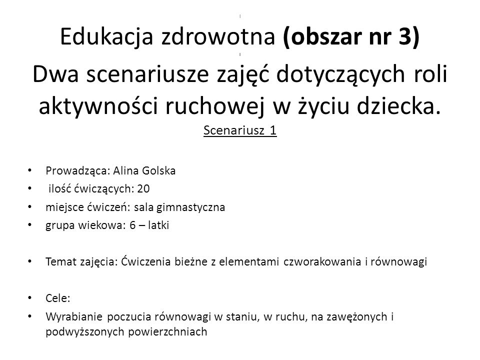 l Edukacja zdrowotna (obszar nr 3) l Dwa scenariusze zajęć dotyczących roli aktywności ruchowej w życiu dziecka. Scenariusz 1