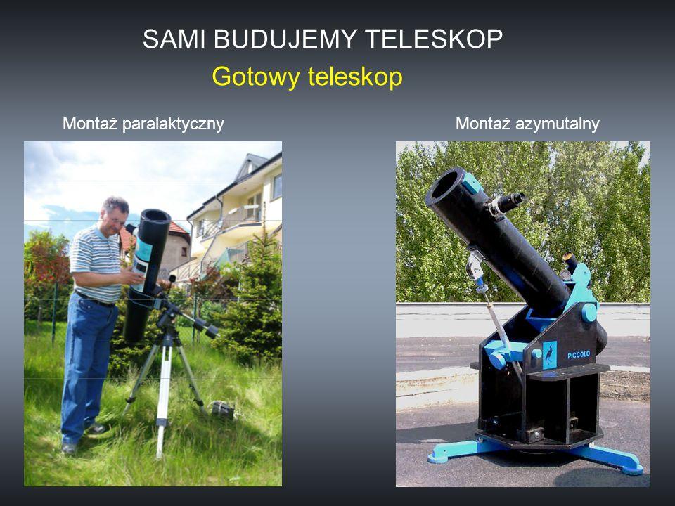 SAMI BUDUJEMY TELESKOP Gotowy teleskop