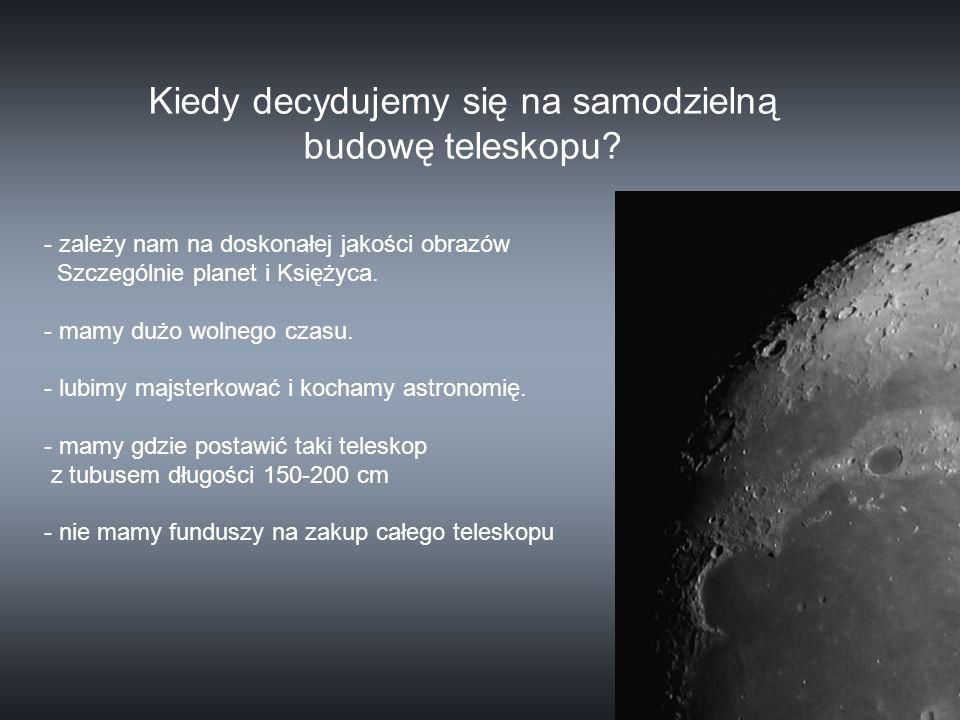Kiedy decydujemy się na samodzielną budowę teleskopu