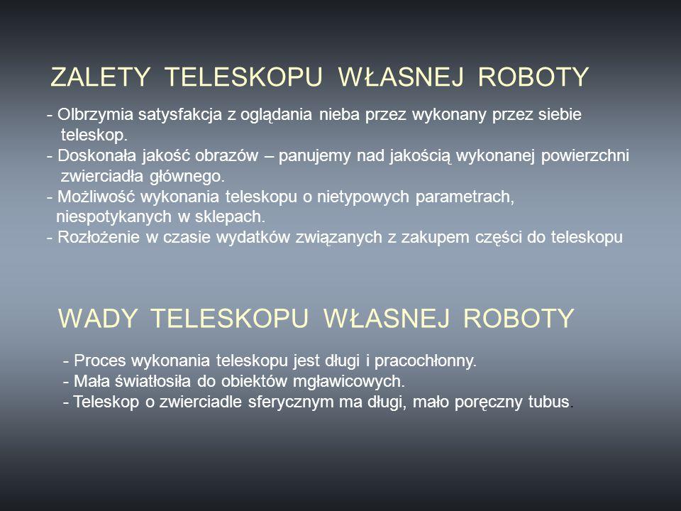 ZALETY TELESKOPU WŁASNEJ ROBOTY
