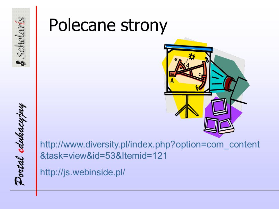 Polecane strony http://www.diversity.pl/index.php option=com_content&task=view&id=53&Itemid=121.