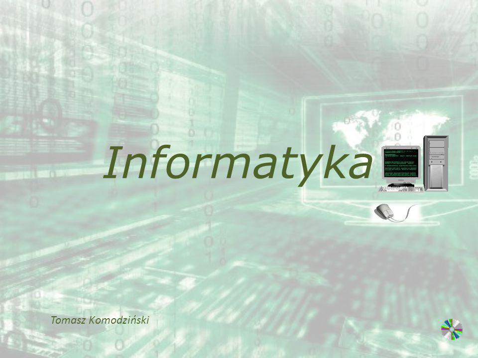 Informatyka Tomasz Komodziński