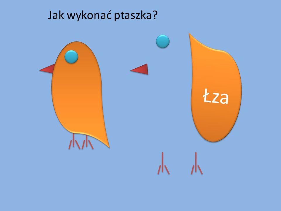 Jak wykonać ptaszka Łza