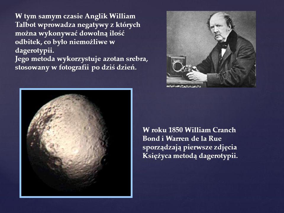 W tym samym czasie Anglik William Talbot wprowadza negatywy z których można wykonywać dowolną ilość odbitek, co było niemożliwe w dagerotypii.