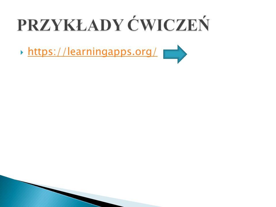 PRZYKŁADY ĆWICZEŃ https://learningapps.org/