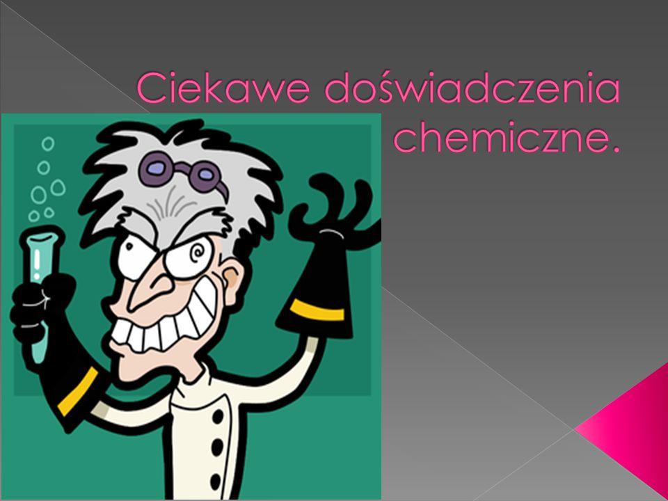 Ciekawe doświadczenia chemiczne.
