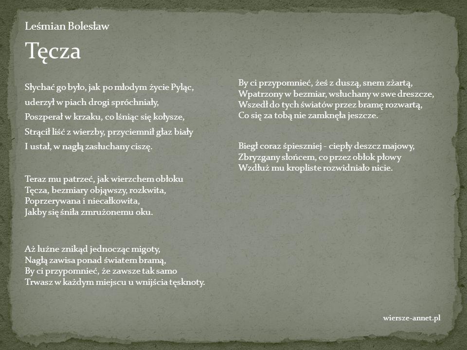 Tęcza Leśmian Bolesław Słychać go było, jak po młodym życie Pyląc,
