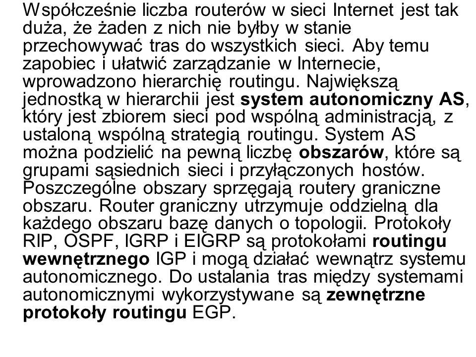Współcześnie liczba routerów w sieci Internet jest tak duża, że żaden z nich nie byłby w stanie przechowywać tras do wszystkich sieci.