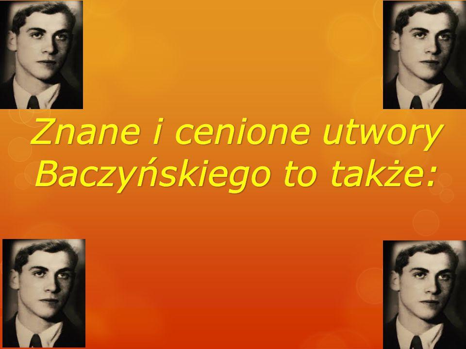 Baczyńskiego to także: