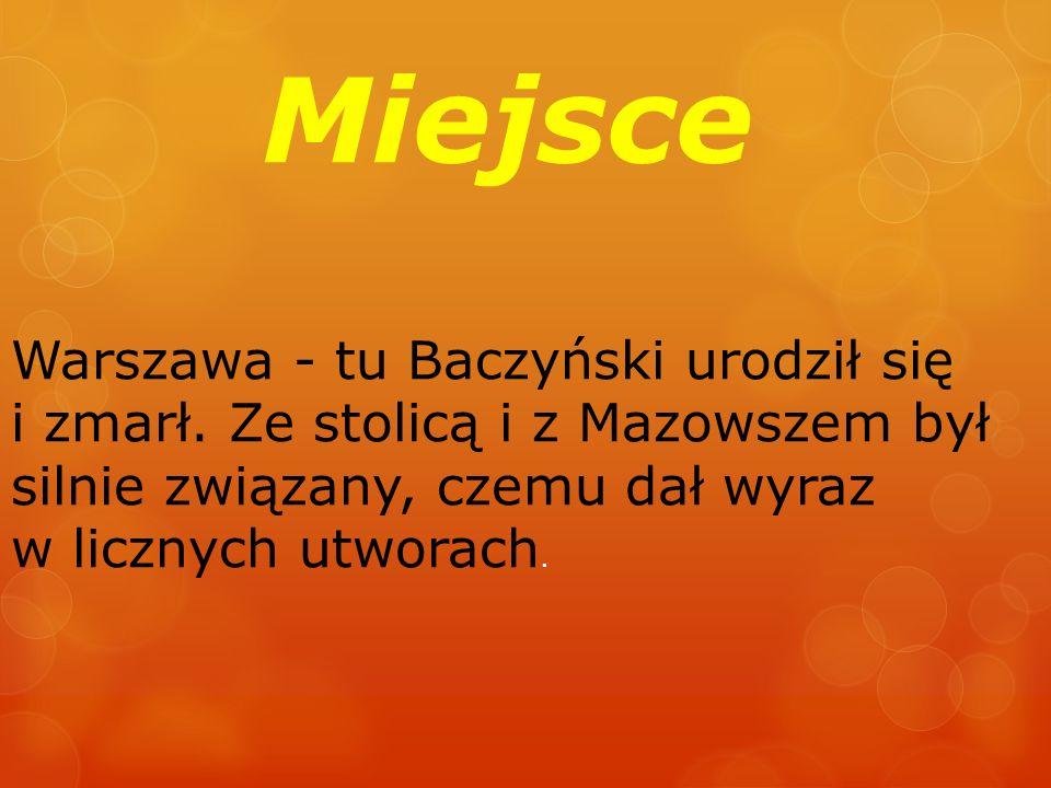 Miejsce Warszawa - tu Baczyński urodził się i zmarł.