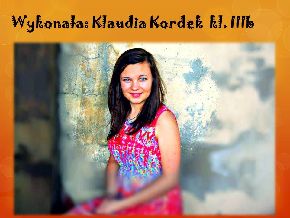 Wykonała: Klaudia Kordek kl. IIIb