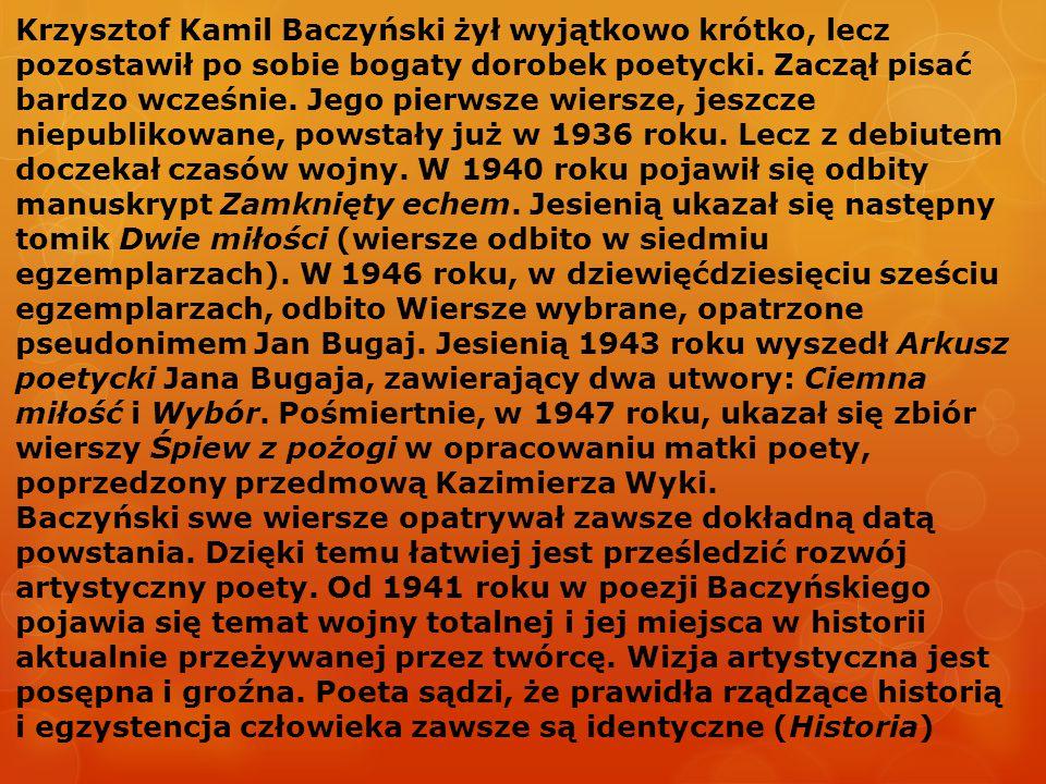 Krzysztof Kamil Baczyński żył wyjątkowo krótko, lecz pozostawił po sobie bogaty dorobek poetycki.