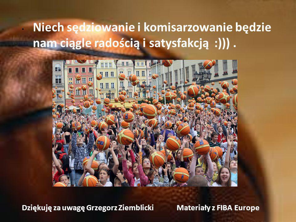 Niech sędziowanie i komisarzowanie będzie nam ciągle radością i satysfakcją :))) .