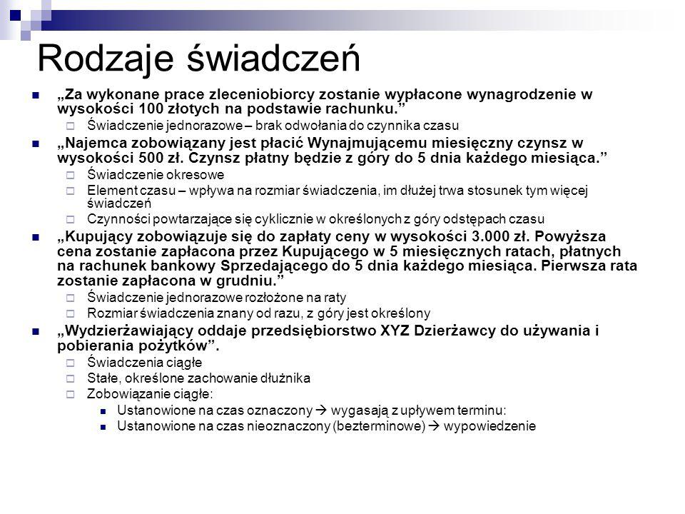 """Rodzaje świadczeń """"Za wykonane prace zleceniobiorcy zostanie wypłacone wynagrodzenie w wysokości 100 złotych na podstawie rachunku."""