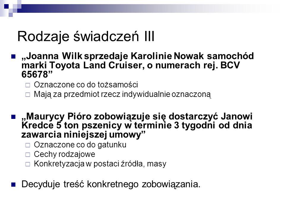 """Rodzaje świadczeń III """"Joanna Wilk sprzedaje Karolinie Nowak samochód marki Toyota Land Cruiser, o numerach rej. BCV 65678"""